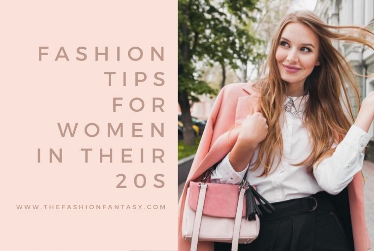 Fashion tips for women in their 20s