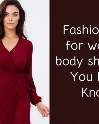 fashion tips for women body shapes