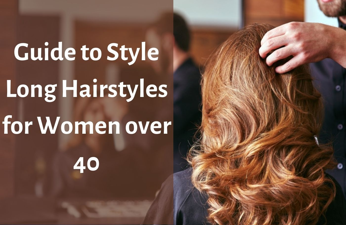 Long Hairstyles For Women Over 40 The Fashion Fantasy